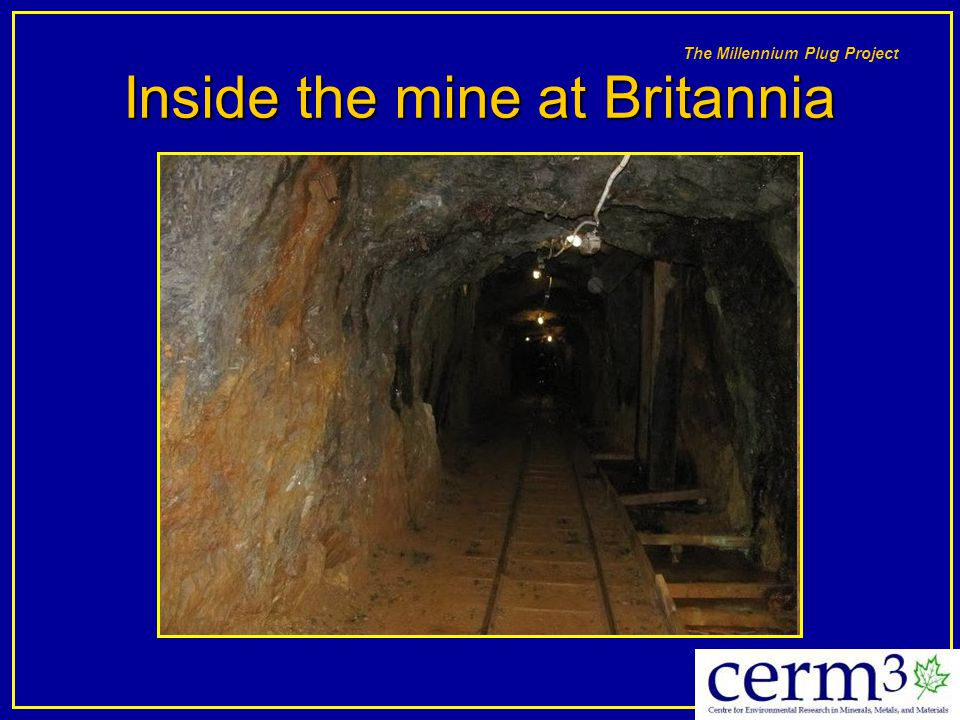 Inside the mine at Britannia