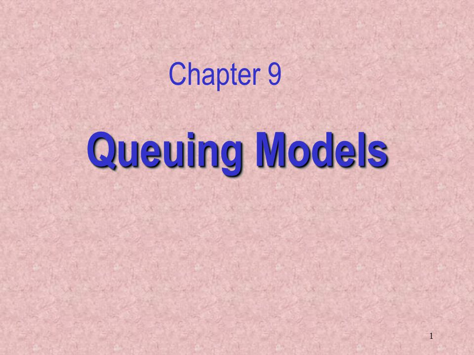 Chapter 9 Queuing Models