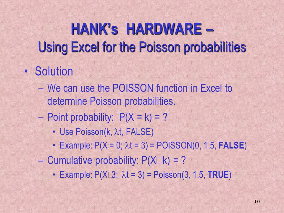 HANK's HARDWARE – Using Excel for the Poisson probabilities