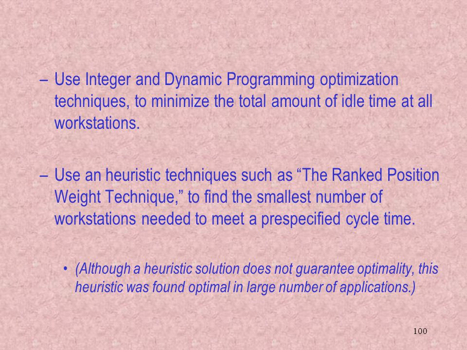 Use Integer and Dynamic Programming optimization techniques, to minimize the total amount of idle time at all workstations.
