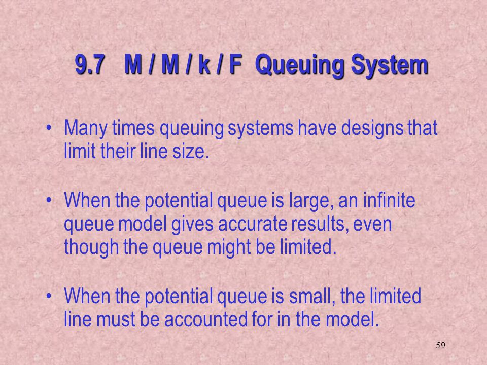 9.7 M / M / k / F Queuing System