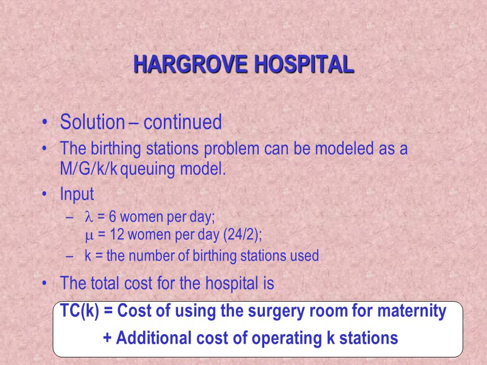 HARGROVE HOSPITAL Solution – continued