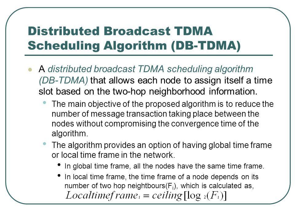 Distributed Broadcast TDMA Scheduling Algorithm (DB-TDMA)