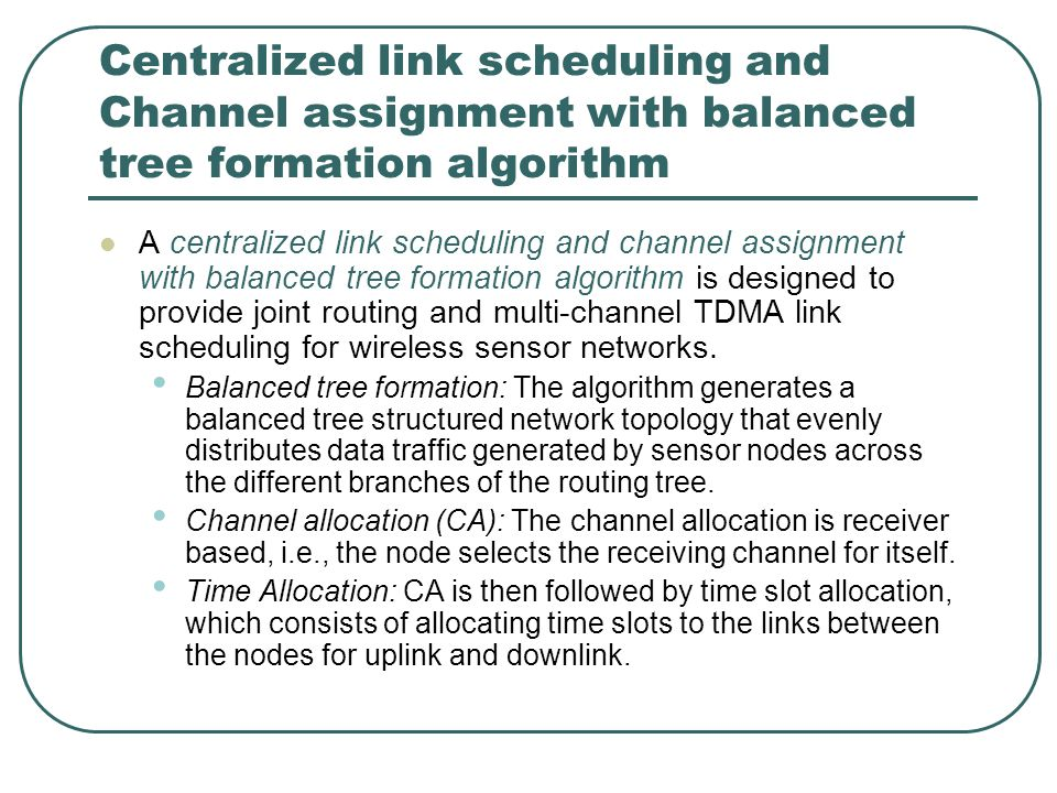 Centralized link scheduling and Channel assignment with balanced tree formation algorithm