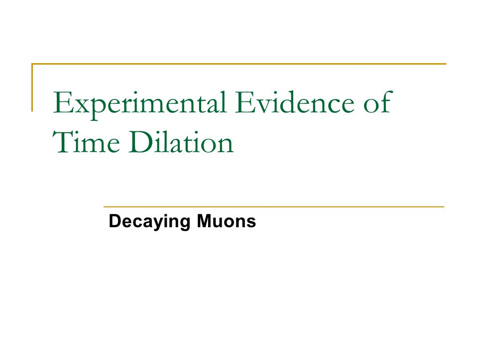 Experimental Evidence of Time Dilation