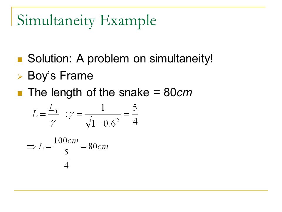 Simultaneity Example Solution: A problem on simultaneity! Boy's Frame