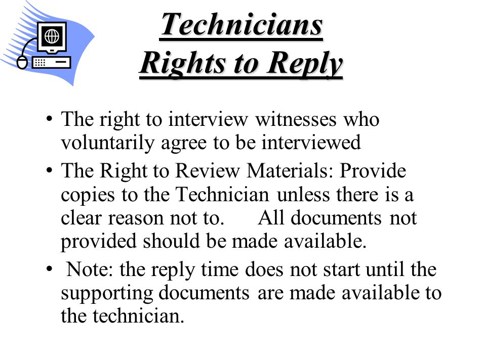 Technicians Rights to Reply