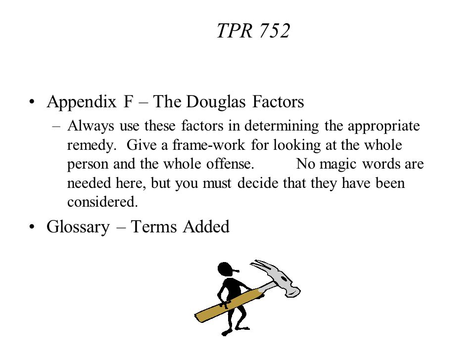 TPR 752 Appendix F – The Douglas Factors Glossary – Terms Added