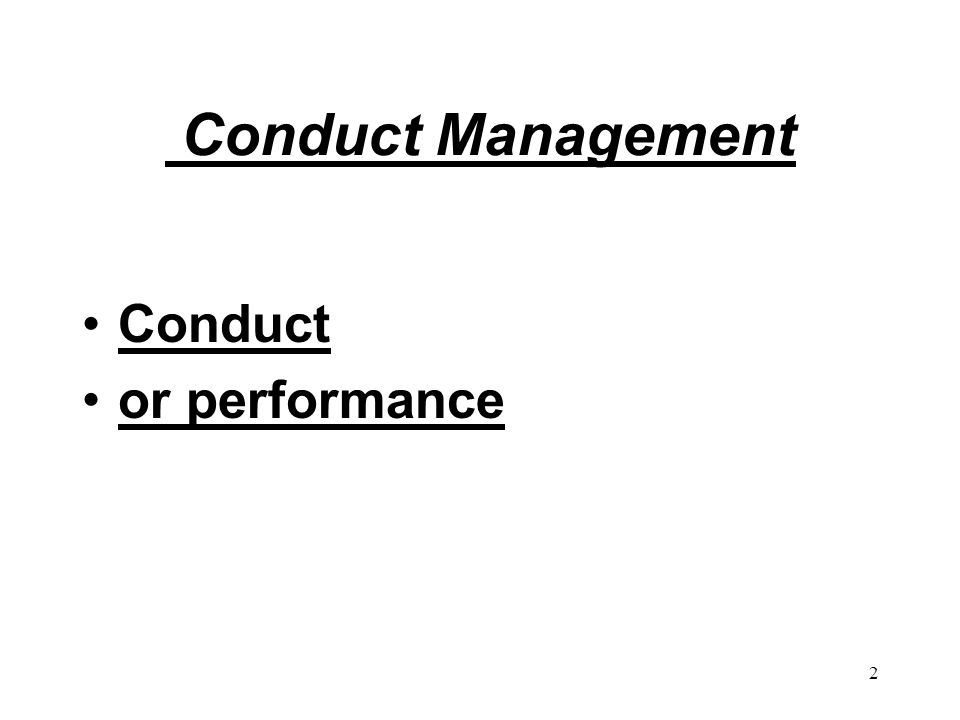 Conduct Management Conduct or performance