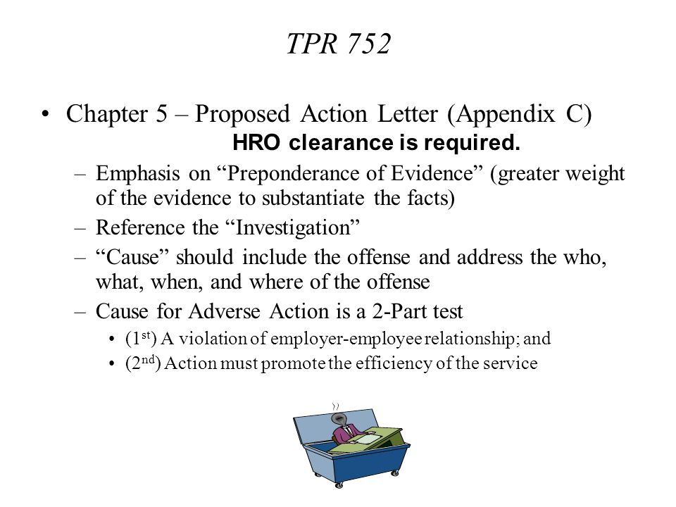 TPR 752 Chapter 5 – Proposed Action Letter (Appendix C) HRO clearance is required.