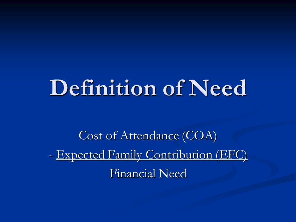Definition of Need Cost of Attendance (COA)