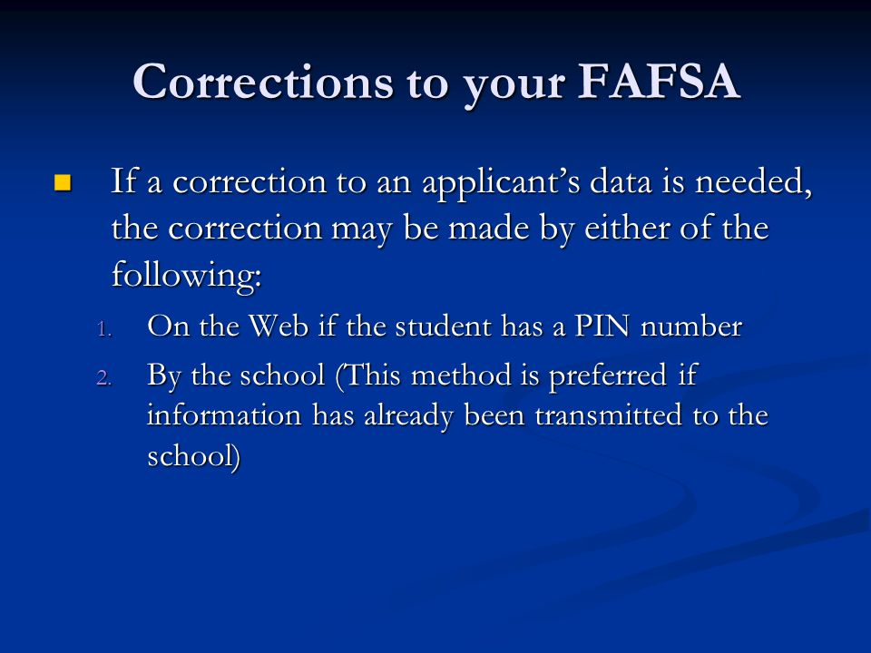 Corrections to your FAFSA