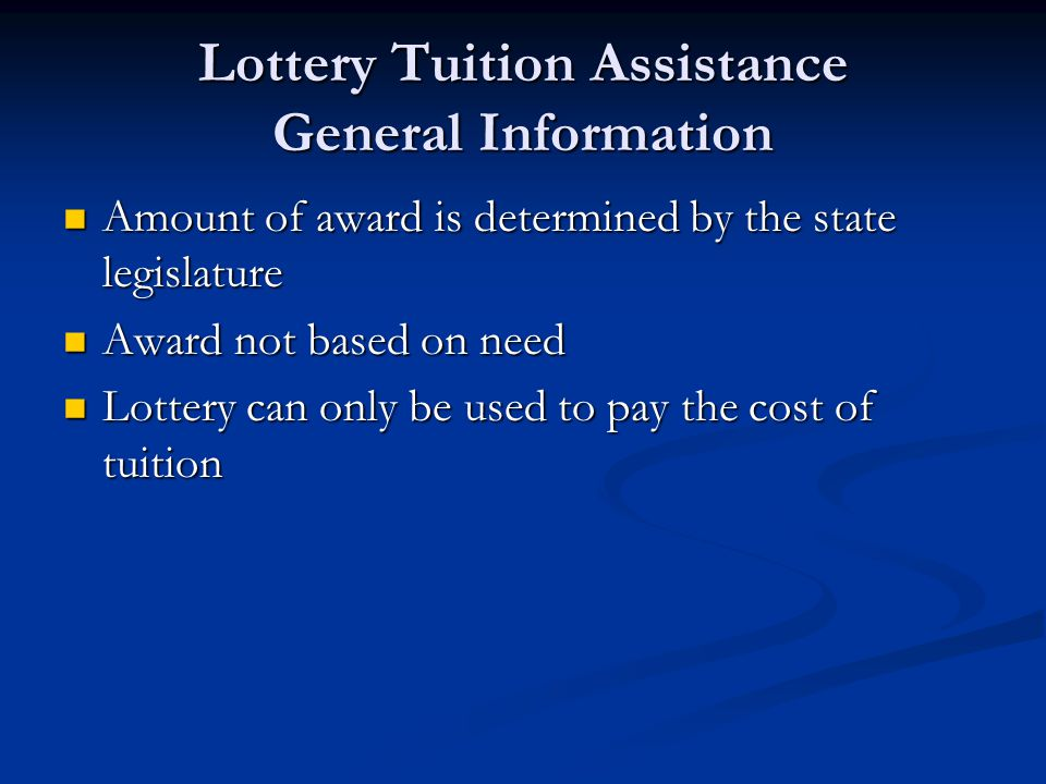 Lottery Tuition Assistance General Information