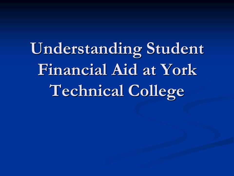 Understanding Student Financial Aid at York Technical College