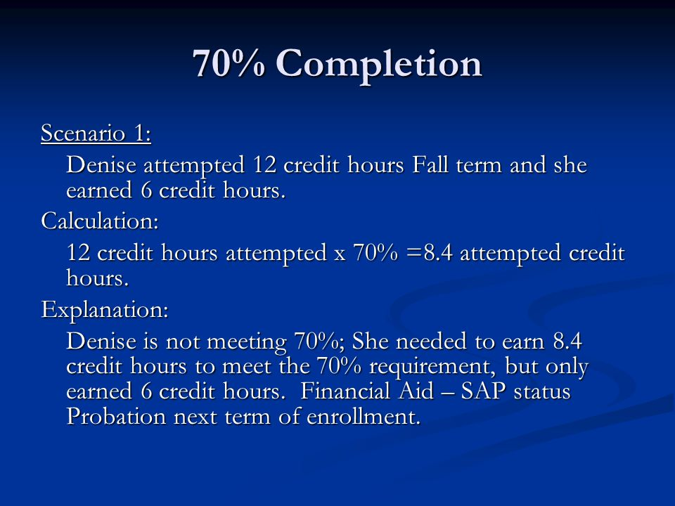 70% Completion Scenario 1: