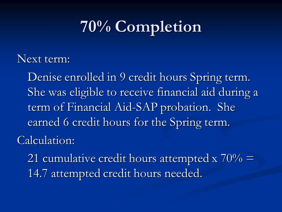 70% Completion Next term: