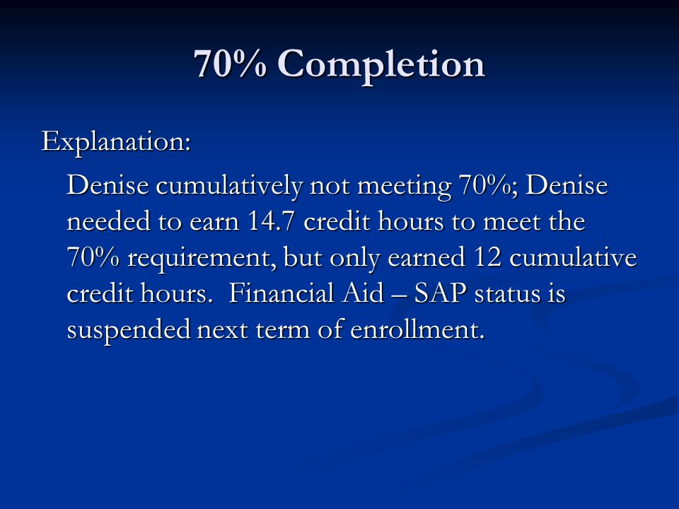 70% Completion Explanation: