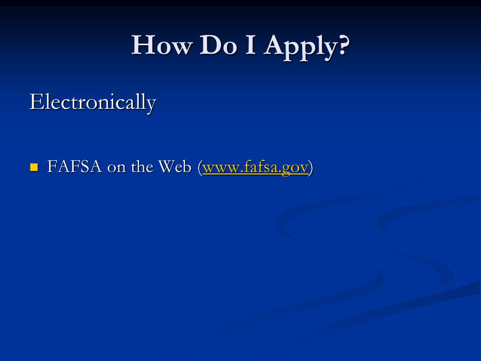 How Do I Apply Electronically FAFSA on the Web (www.fafsa.gov)