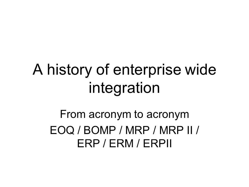 A history of enterprise wide integration