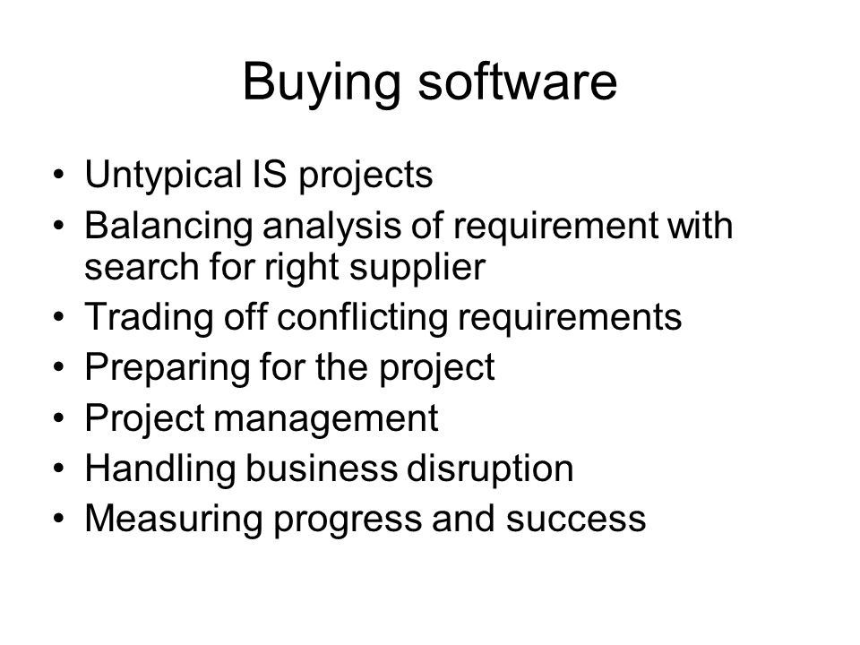 Buying software Untypical IS projects