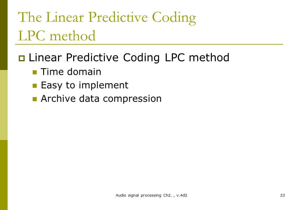 The Linear Predictive Coding LPC method