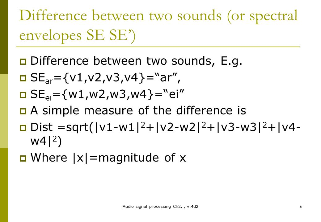Difference between two sounds (or spectral envelopes SE SE')
