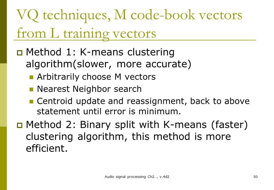 VQ techniques, M code-book vectors from L training vectors