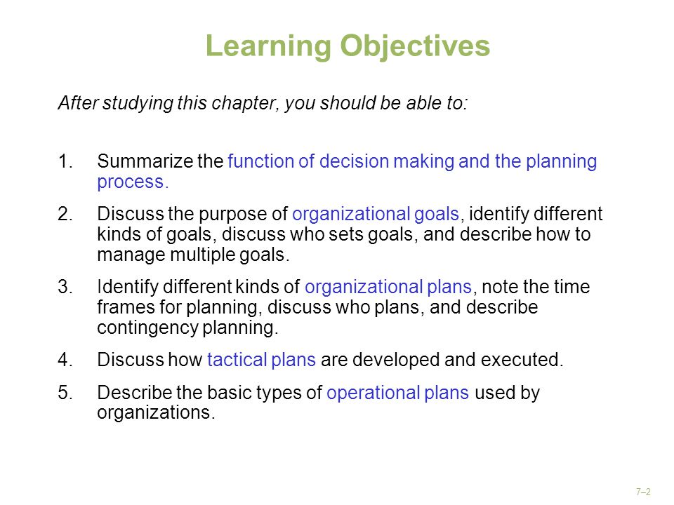 Learning Objectives After studying this chapter, you should be able to: Summarize the function of decision making and the planning process.