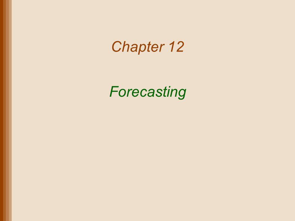 Chapter 12 Forecasting