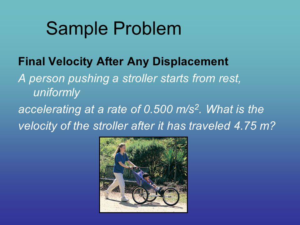 Sample Problem Final Velocity After Any Displacement