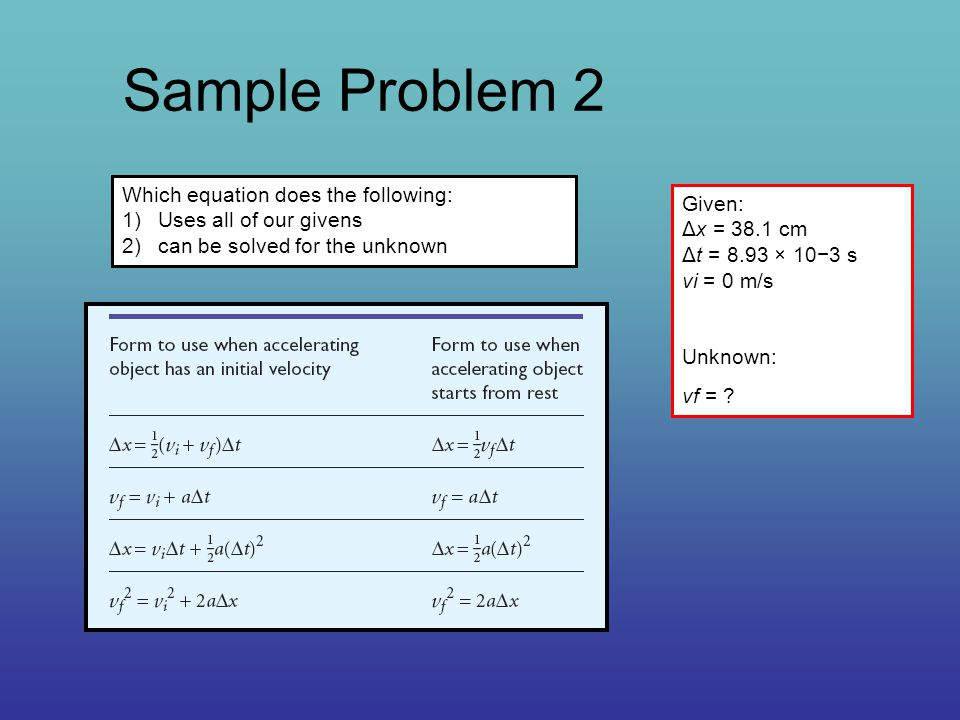 Sample Problem 2 Which equation does the following: Given: