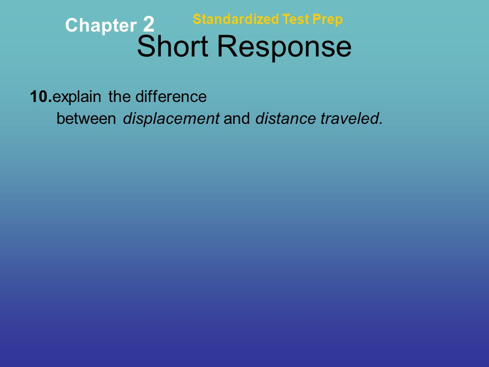 Short Response Chapter 2 10.explain the difference
