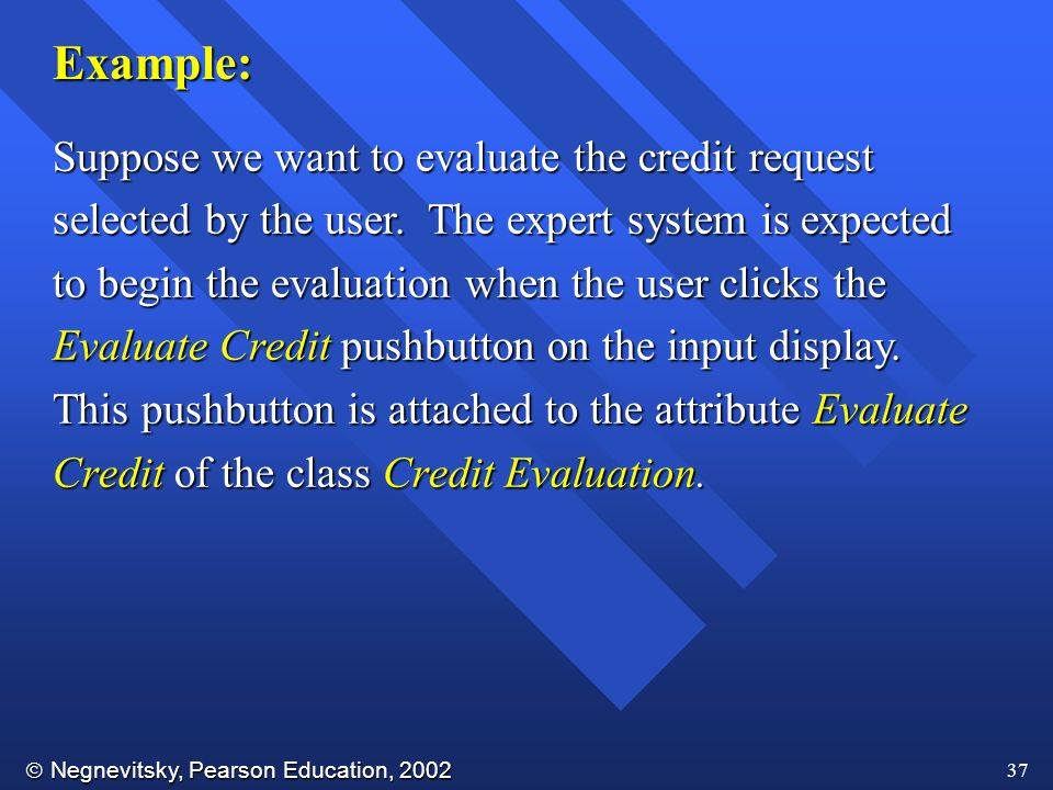 Example: Suppose we want to evaluate the credit request