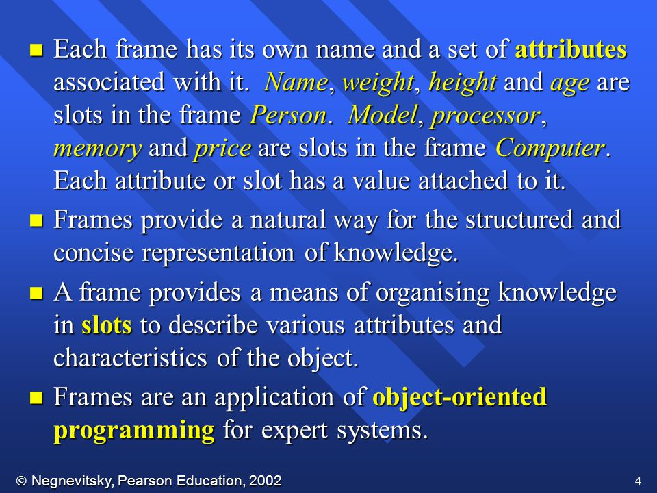 Each frame has its own name and a set of attributes associated with it