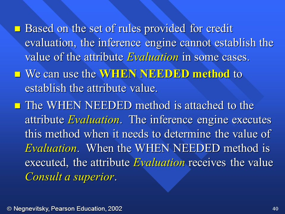 Based on the set of rules provided for credit evaluation, the inference engine cannot establish the value of the attribute Evaluation in some cases.