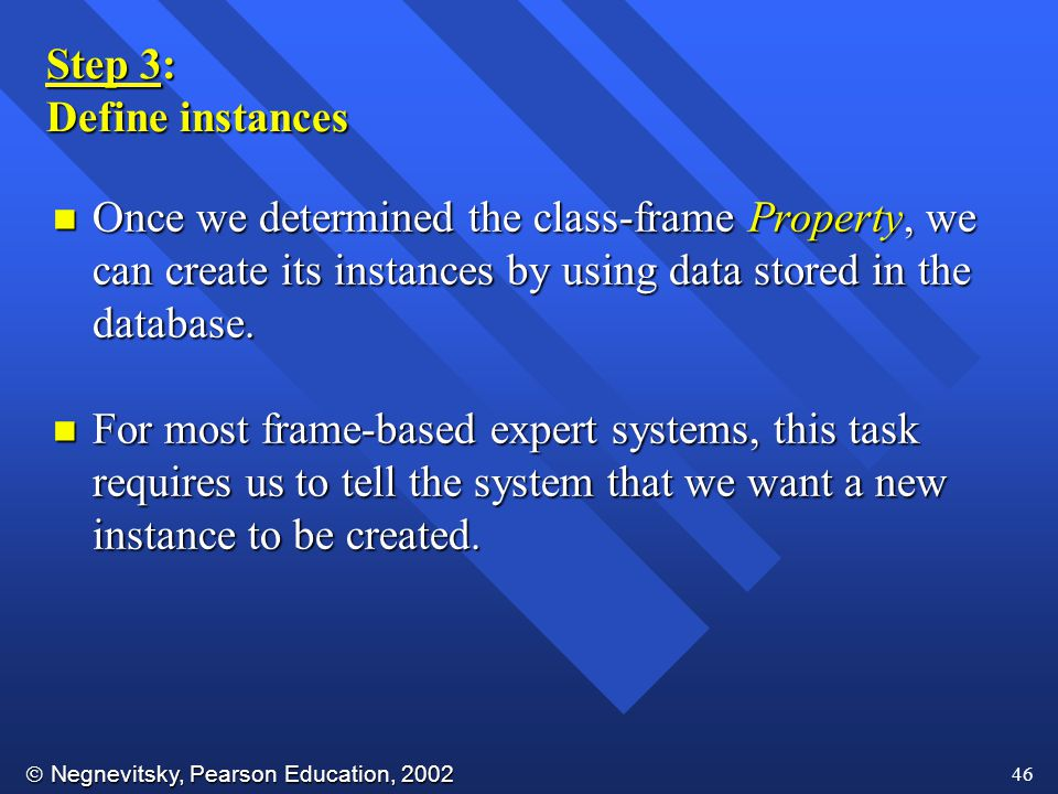 Step 3: Define instances. Once we determined the class-frame Property, we can create its instances by using data stored in the database.