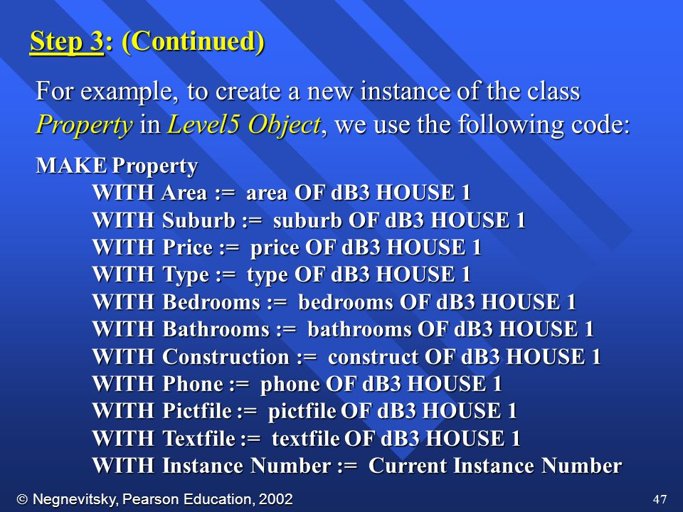 Step 3: (Continued) For example, to create a new instance of the class
