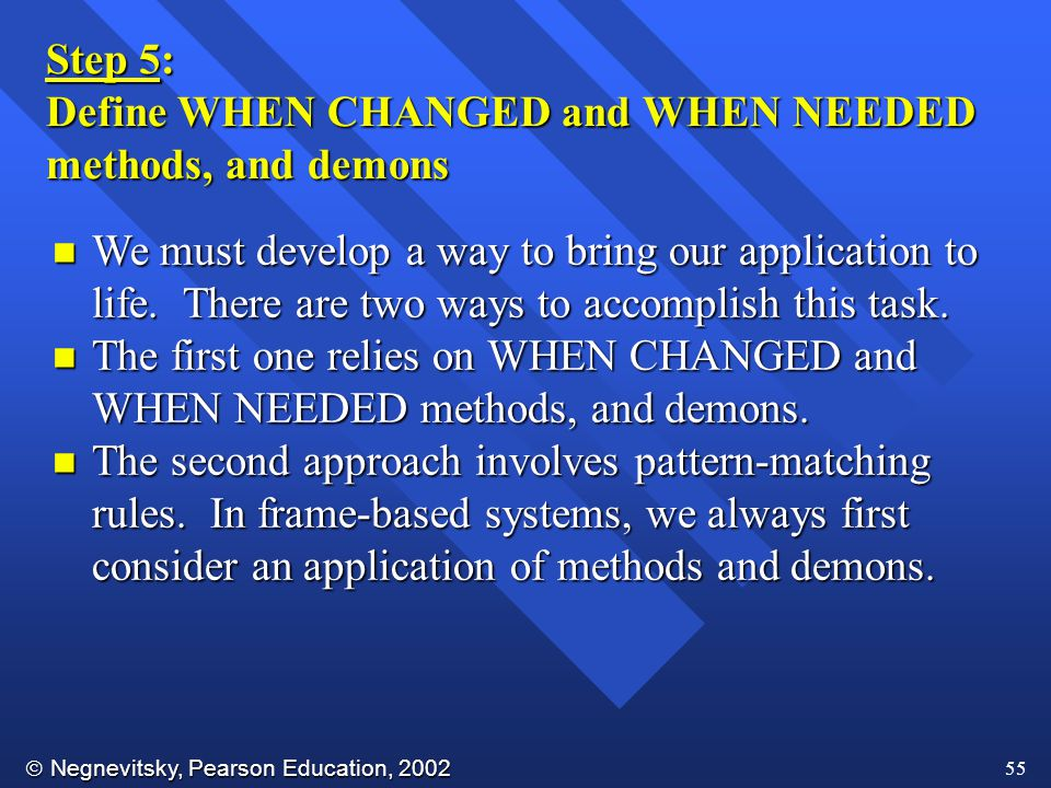 Step 5: Define WHEN CHANGED and WHEN NEEDED methods, and demons.