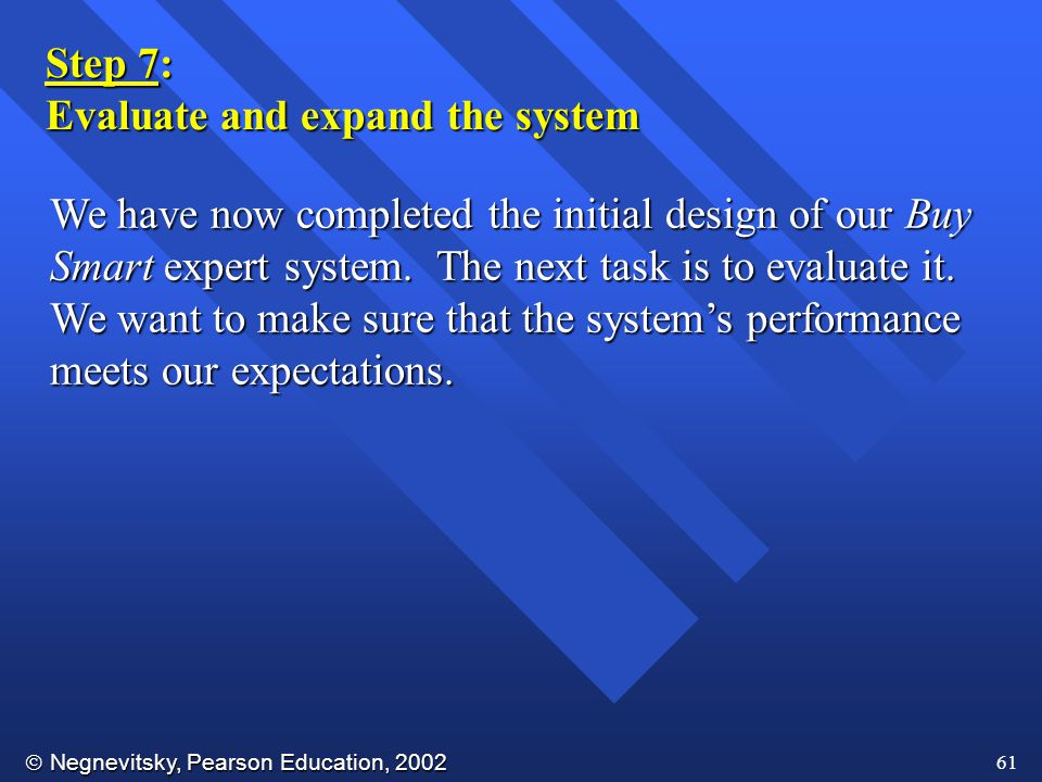 Evaluate and expand the system