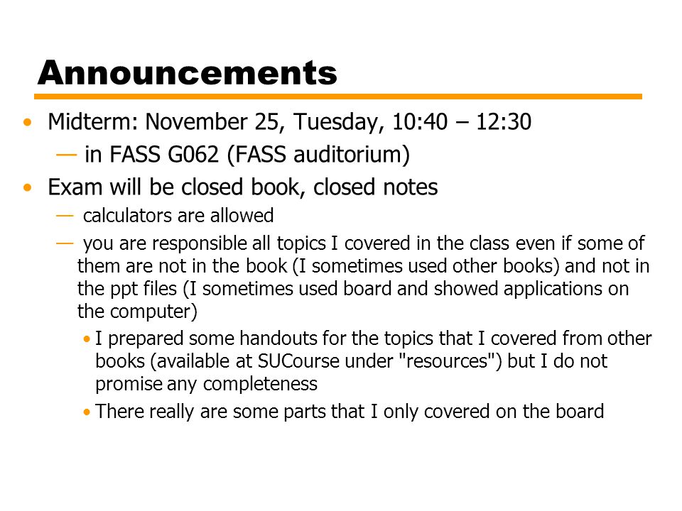 Announcements Midterm: November 25, Tuesday, 10:40 – 12:30