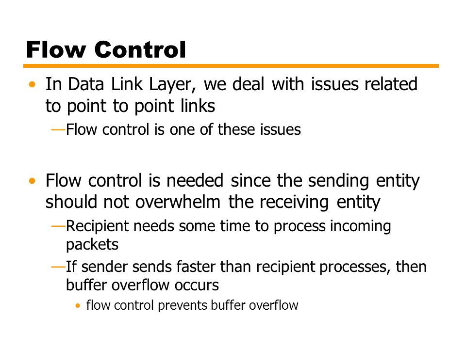 Flow Control In Data Link Layer, we deal with issues related to point to point links. Flow control is one of these issues.