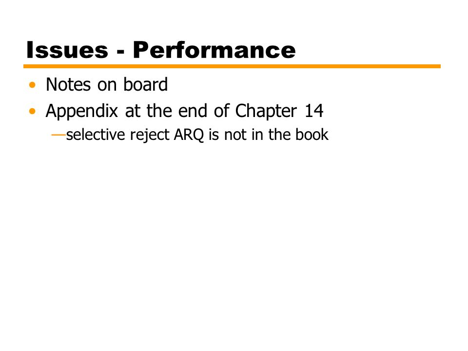 Issues - Performance Notes on board Appendix at the end of Chapter 14