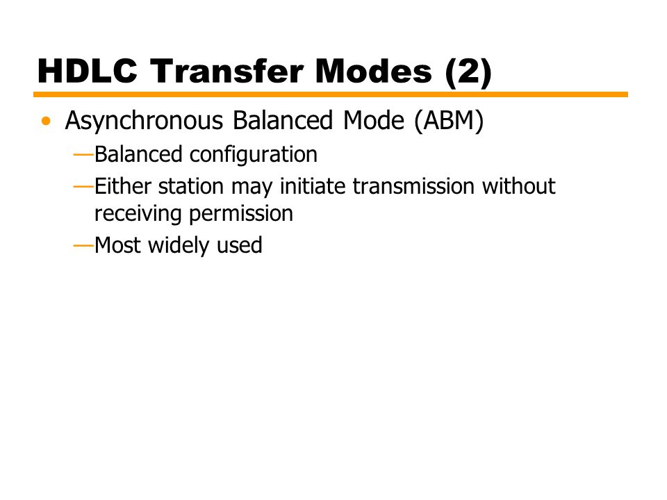 HDLC Transfer Modes (2) Asynchronous Balanced Mode (ABM)