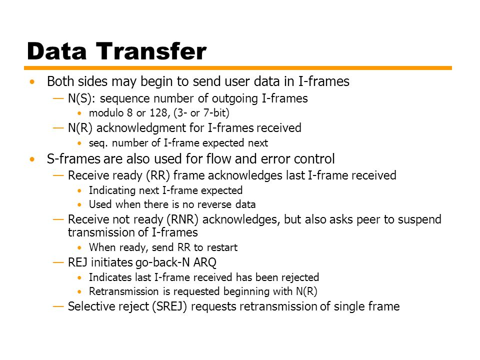 Data Transfer Both sides may begin to send user data in I-frames