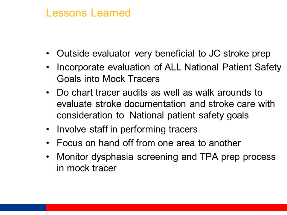 Lessons Learned Outside evaluator very beneficial to JC stroke prep