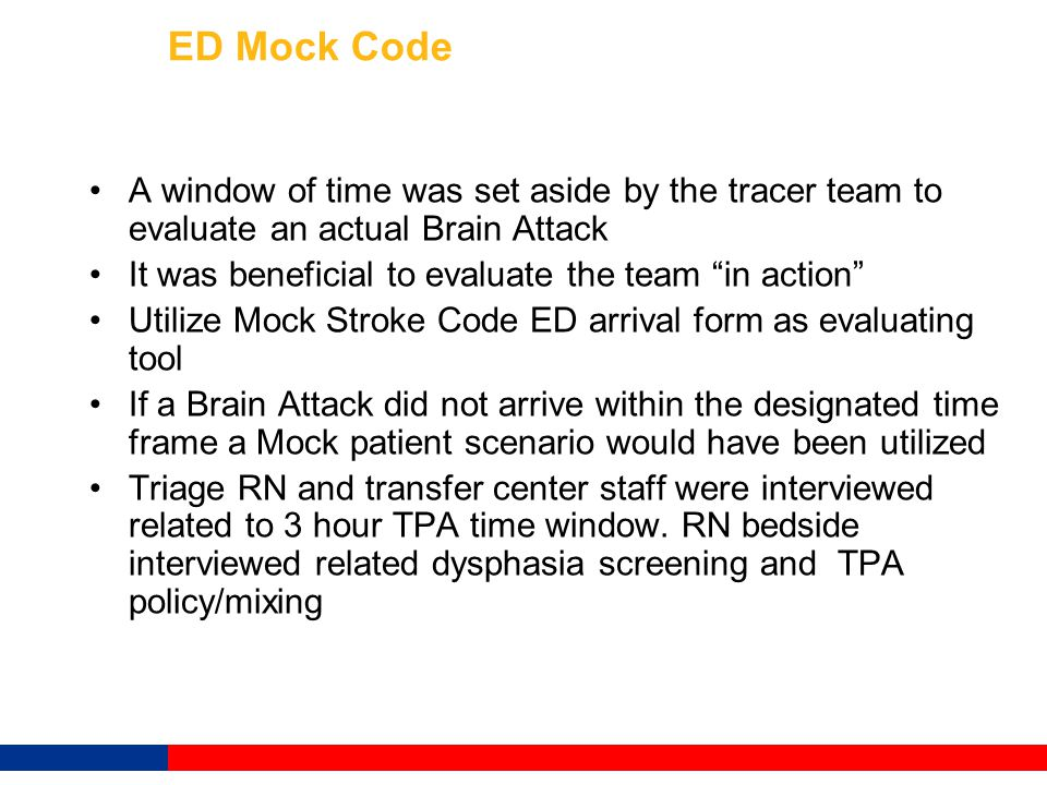 ED Mock Code A window of time was set aside by the tracer team to evaluate an actual Brain Attack.