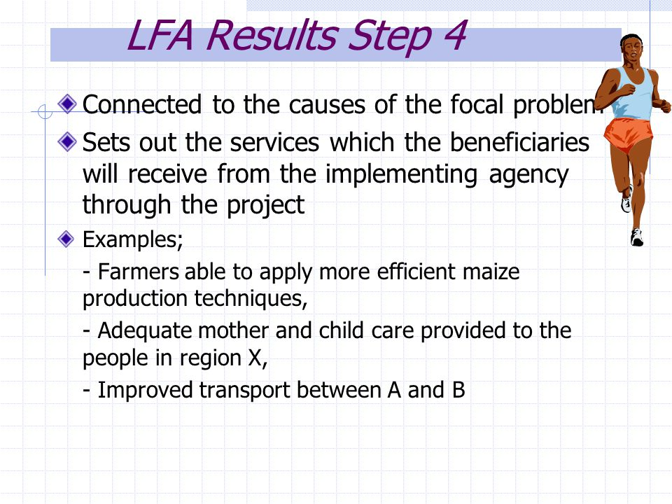 LFA Results Step 4 Connected to the causes of the focal problem