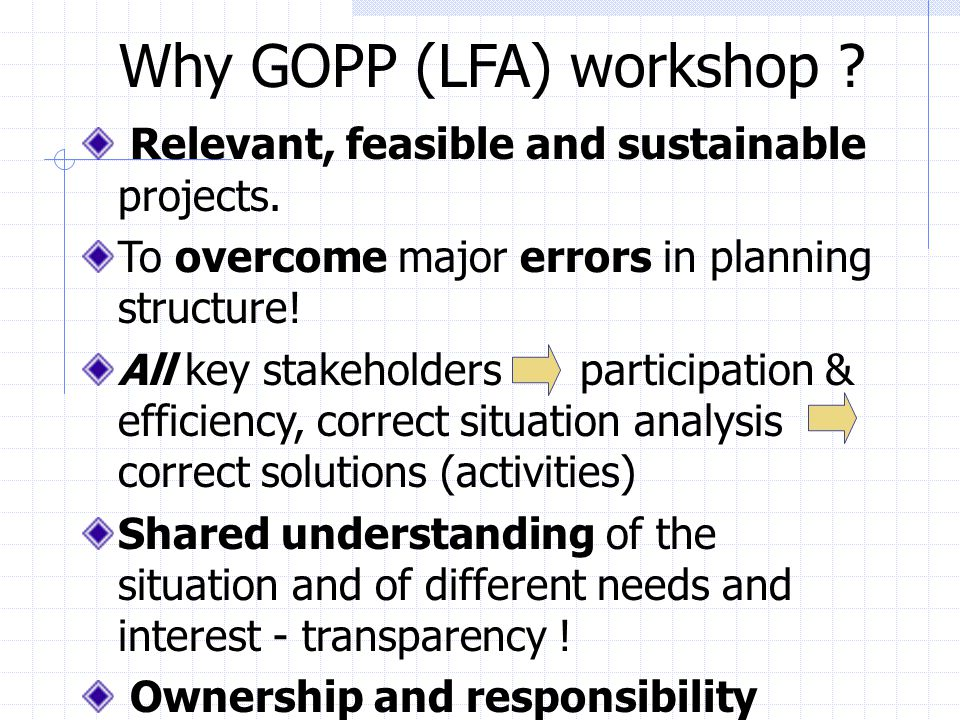 Why GOPP (LFA) workshop