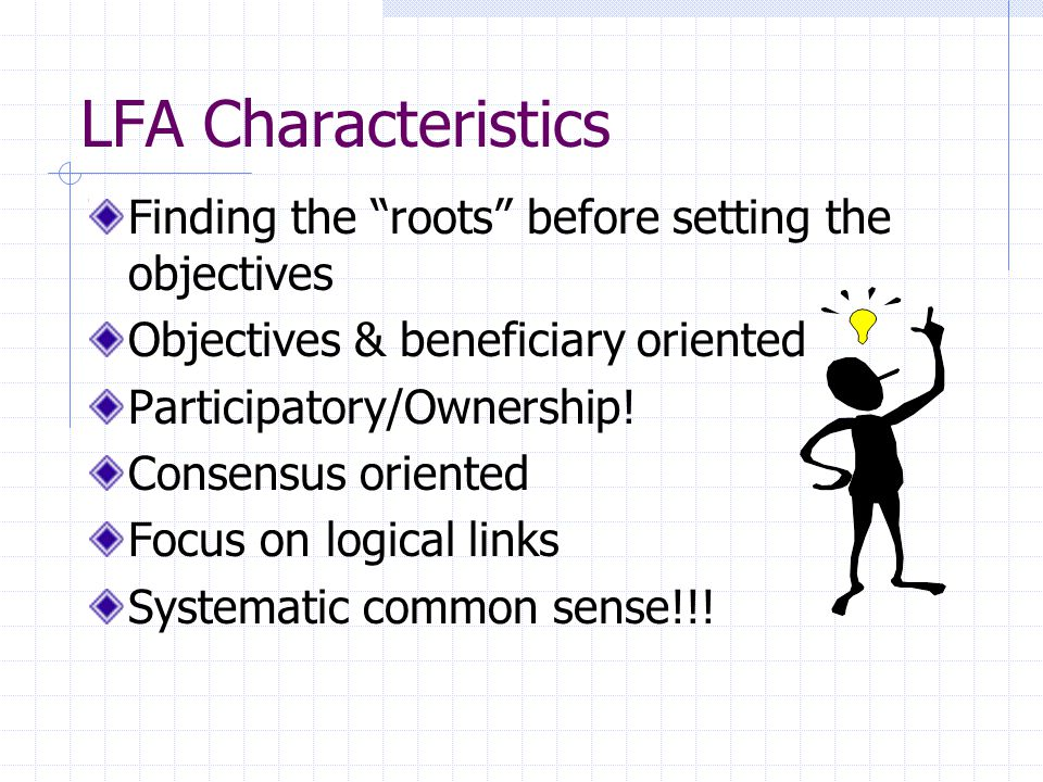 LFA Characteristics Finding the roots before setting the objectives