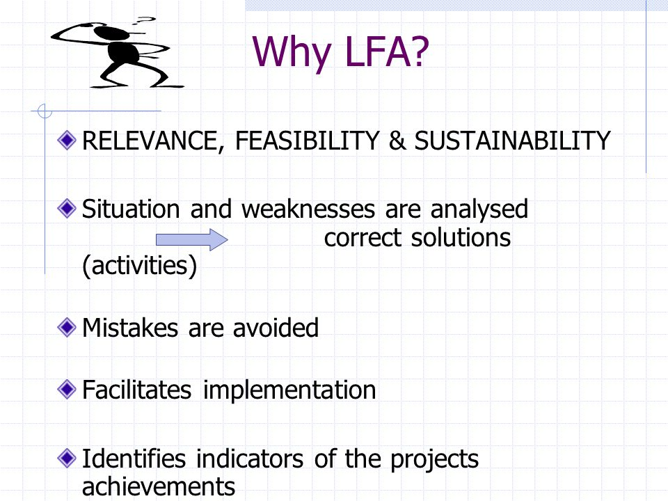 Why LFA RELEVANCE, FEASIBILITY & SUSTAINABILITY